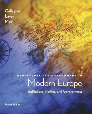 Representative Government in Modern Europe - Mair, Peter, Dr., and Gallagher, Michael, Professor, and Laver, Michael