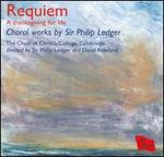 Requiem: Choral Works by Sir Philip Ledger - Celine Saout (harp); Christopher Gillett (tenor); Clare Lloyd-Griffiths (soprano); David Ayre (double bass);...