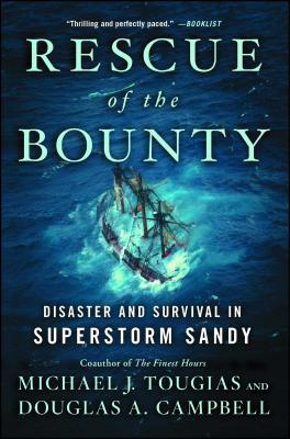 Rescue of the Bounty: Disaster and Survival in Superstorm Sandy - Tougias, Michael J, and Campbell, Douglas a