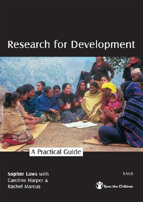 Research for Development: A Practical Guide - Laws, Sophie