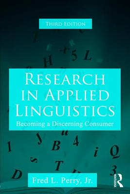 Research in Applied Linguistics: Becoming a Discerning Consumer - Perry, Fred L., Jr.