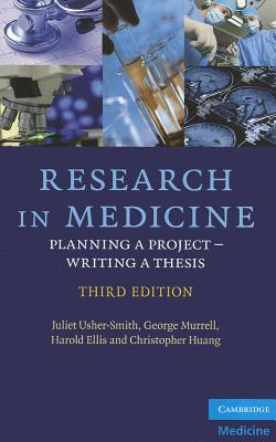 Research in Medicine: Planning a Project - Writing a Thesis - Usher-Smith, Juliet