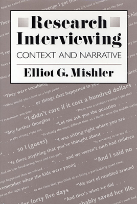 Research Interviewing: Context and Narrative - Mishler, Elliot G