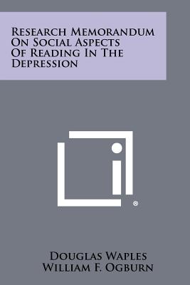 Research Memorandum on Social Aspects of Reading in the Depression - Waples, Douglas