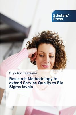 Research Methodology to Extend Service Quality to Six SIGMA Levels - Rajamahanti Surya Kiran