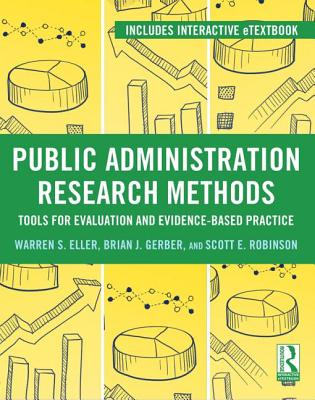 Research Methods for Evidence-Based Public Management - Eller, Warren, and Gerber, Brian J, and Robinson, Scott E