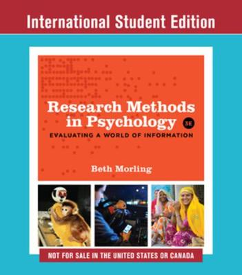 Research Methods in Psychology: Evaluating a World of Information - Morling, Beth
