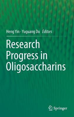 Research Progress in Oligosaccharins - Yin, Heng (Editor), and Du, Yuguang (Editor)