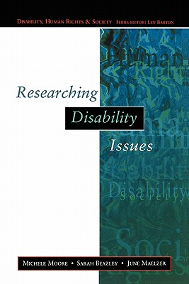 Researching Disability Issues - Moore, Michele, Dr., and Moore, Michael, and Beazley, Sarah