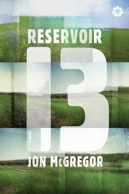 Reservoir 13 - McGregor, Jon