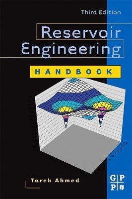 Reservoir Engineering Handbook - Ahmed Phd Pe, Tarek