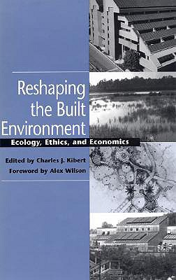 Reshaping the Built Env, P - Kibert, Charles J (Editor)