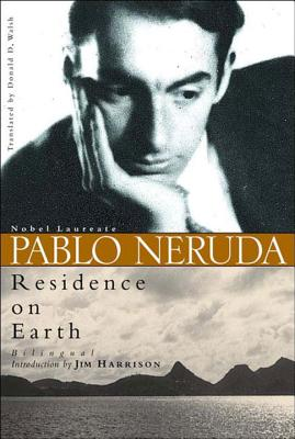Residence On Earth - Neruda, Pablo, and Walsh, Donald D (Translated by), and Harrison, Jim (Introduction by)