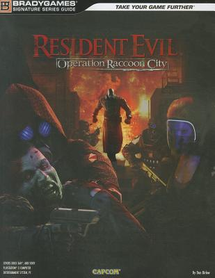 Resident Evil: Operation Raccoon City Signature Series Guide - Birlew, Dan, and BradyGames