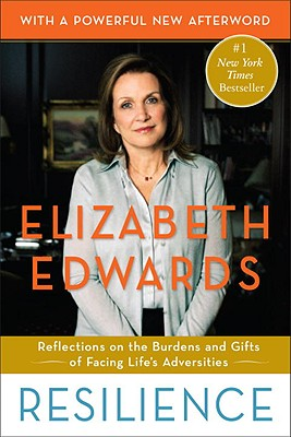 Resilience: Reflections on the Burdens and Gifts of Facing Life's Adversities - Edwards, Elizabeth