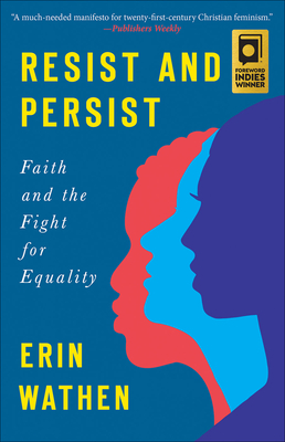 Resist and Persist: Faith and the Fight for Equality - Wathen, Erin