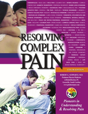 Resolving Complex Pain (Color Edition - Schwartz, Robert, and Schwartz, Robert G