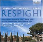 Respighi: Complete Orchestral Music, Vol. 1