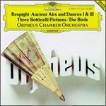 Respighi: Gli Uccelli; Antiche Danze ed Arie; Trittico Botticelliano