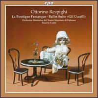 Respighi: La Boutique Fantasque - Orchestra del Teatro Massimo di Palermo; Marzio Conti (conductor)