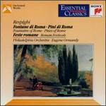 Respighi: Pines of Rome/Fountains of Rome/Roman Festivals