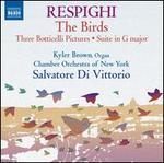 Respighi: The Birds; Three Botticelli Pictures; Suite in G major