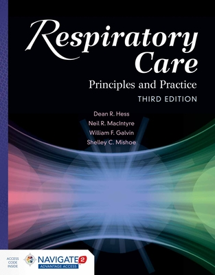 Respiratory Care: Principles and Practice - Hess, Dean R, PhD, Rrt, and MacIntyre, Neil R, and Galvin, William F