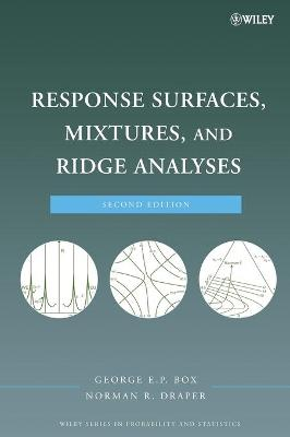 Response Surfaces, Mixtures, and Ridge Analyses - Box, George E P, and Draper, Norman R