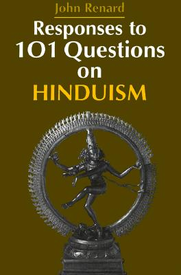 Responses to 101 Questions on Hinduism - Renard, John, and Renar, John