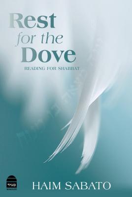 Rest for the Dove: Reading for Shabbat - Sabato, Haim