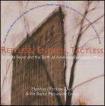 Restless, Endless, Tactless