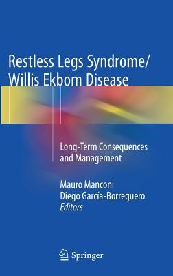 Restless Legs Syndrome/Willis Ekbom Disease: Long-Term Consequences and Management - Manconi, Mauro (Editor)