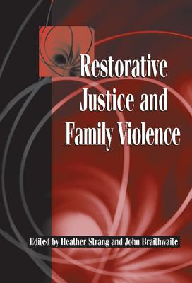 Restorative Justice and Family Violence - Strang, Heather (Editor)