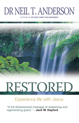 Restored: 7 Steps to Freedom in Christ - Anderson, Neil T.