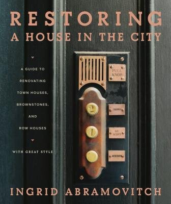 Restoring a House in the City - Abramovitch, Ingrid