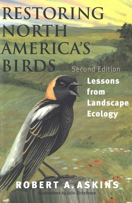 Restoring North America's Birds: What Happens When Courts Run Government - Askins, Robert A, Professor