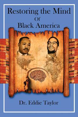 Restoring the Mind of Black America - Taylor, Eddie, PhD