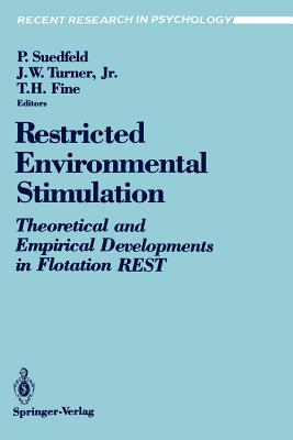 Restricted Environmental Stimulation: Theoretical and Empirical Developments in Flotation Rest - Suedfeld, Peter (Editor)