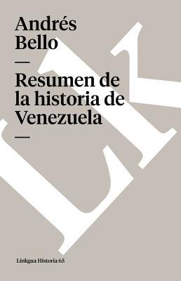 Resumen de la historia de Venezuela - Bello, Andres