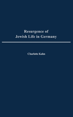 Resurgence of Jewish Life in Germany - Kahn, Charlotte