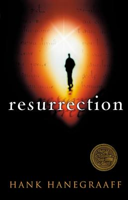 Resurrection: The Capstone in the Arch of Christianity - Hanegraaff, Hank