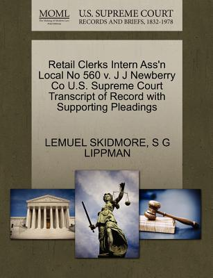 Retail Clerks Intern Ass'n Local No 560 V. J J Newberry Co U.S. Supreme Court Transcript of Record with Supporting Pleadings - Skidmore, Lemuel, and Lippman, S G