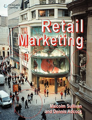 Retail Marketing - Sullivan, Malcolm, and Adcock, Dennis, and Adcoc, Dennis
