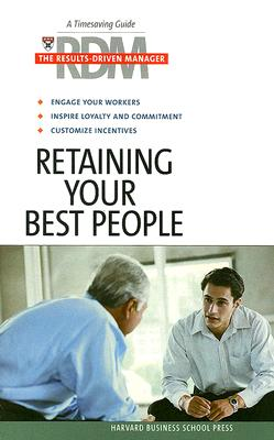Retaining Your Best People - Harvard Business School Publishing (Creator)
