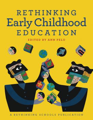 Rethinking Early Childhood Education - Pelo, Ann (Editor)