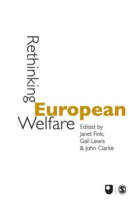 Rethinking European Welfare: Transformations of European Social Policy - Fink, Janet, Dr. (Editor), and Lewis, Gail (Editor), and Clarke, John H (Editor)