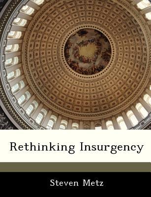 Rethinking Insurgency - Metz, Steven