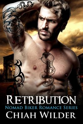 Retribution: Nomad Biker Romance - Cullinan, Lisa (Editor), and Wilder, Chiah