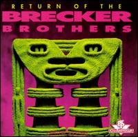 Return of the Brecker Brothers - The Brecker Brothers