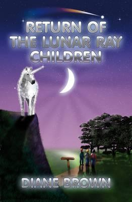 Return of the Lunar Ray Children - Brown, D. K.